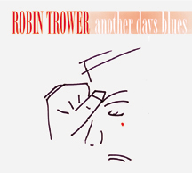 Robin Trower ANOTHER DAYS BLUES
