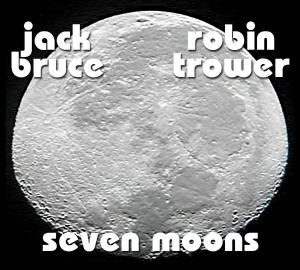 Seven Moons - The new CD from Jack Bruce and Robin Trower on V-12 Records, Inc.